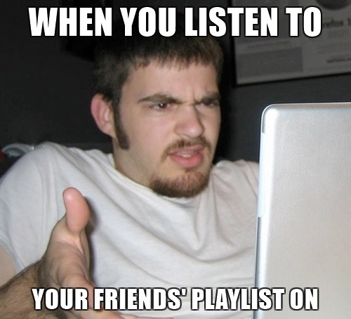when-you-listen-to-your-friends-playlist-on-spotify
